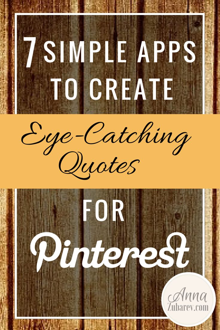 7 Simple Apps To Create Eye-catching Quotes for Pinterest via @annazubarev