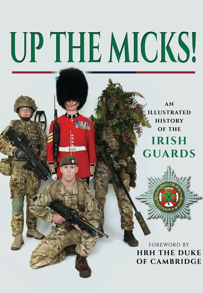 The unique history of The Micks – the Irish Guards – is chronicled in over 1000 images,  is at #4!