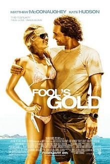 Fool's Gold    Theatrical release poster //   Directed byAndy Tennant  Produced byDonald De Line  Written byAndy Tennant  John Claflin  Daniel Zelman  StarringMatthew McConaughey  Kate Hudson  Alexis Dziena  Ewen Bremner  Ray Winstone  and  Donald Sutherland  Music byGeorge Fenton  CinematographyDon Burgess  Editing byTroy Takaki  Tracey Wadmore-Smith  Distributed byWarner Bros.  Release date(s)February 8, 2008