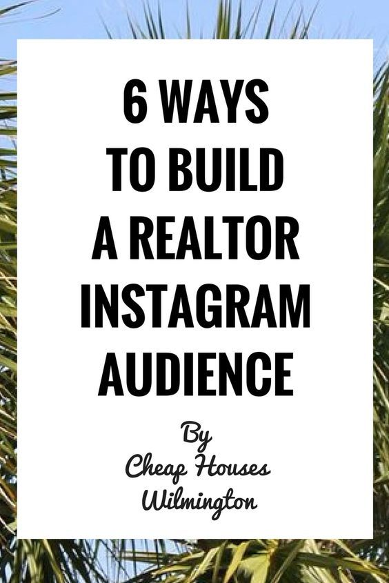 Instagram For Real-Estate Agents (6 Ways To Build A HUGE Audience)