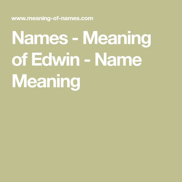 Names - Meaning of Edwin - Name Meaning