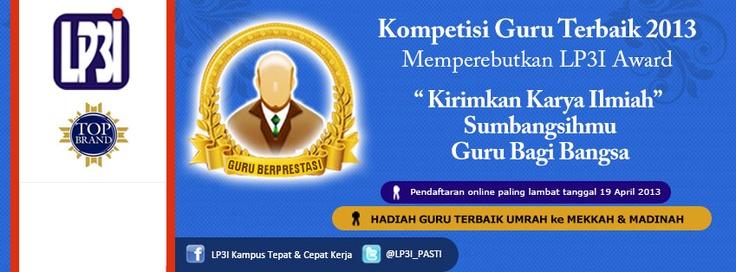Kompetisi Guru Terbaik  Kepedulian LP3I terhadap peningkatan kualitas pendidikan di Indonesia mendorong untuk membero penghargaan bagi guru-guru bangsa yang telah mendidik dengan penuh dedikasi dan loyalitas dan menjadikan Indonesia lebih maju.