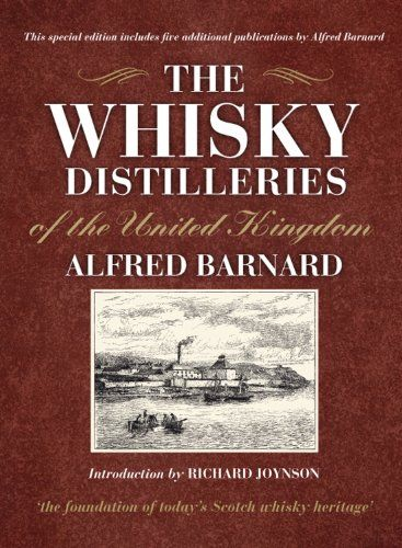 The Whisky Distilleries of the United Kingdom by Alfred Barnard