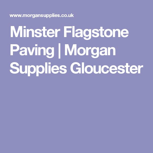 Minster Flagstone Paving | Morgan Supplies Gloucester