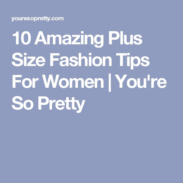 You Re So Amazing: Best 20+ Plus Size Tips Ideas On Pinterest