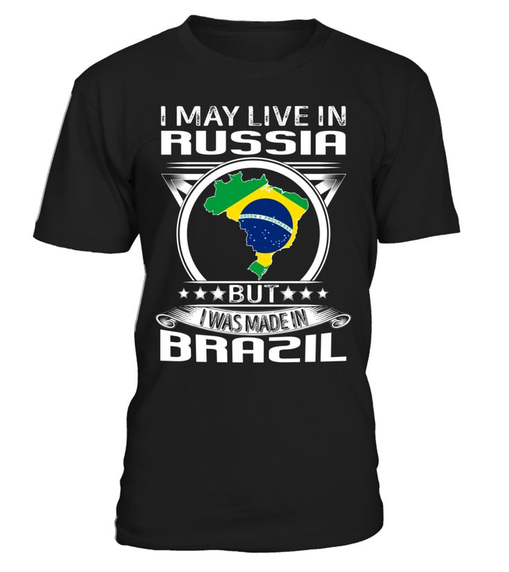 I May Live in Russia But I Was Made in Brazil #Brazil