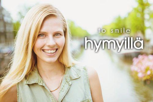 hymyillä ~ to smile