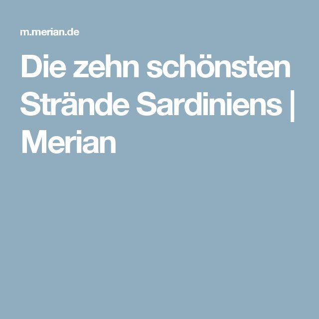 Die zehn schönsten Strände Sardiniens | Merian