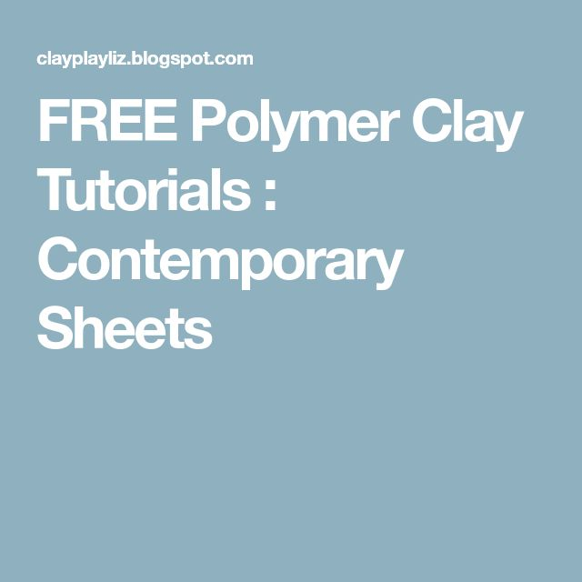 FREE Polymer Clay Tutorials : Contemporary Sheets
