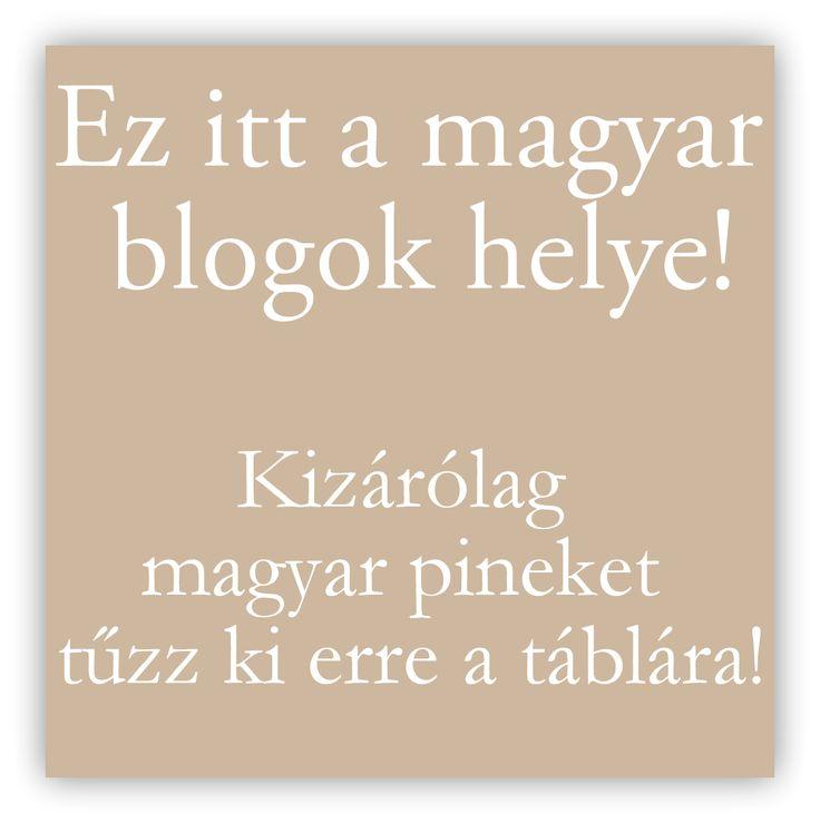 Értelemszerűen, ha magyar blogok csoporttábla, akkor a magyar blogoknak gyűjtőhelye. Lehet, hogy valakinek sok a nemzeti önérzetem, de a külföldi pineket törölni fogom! Egyetértesz velem? #mbp https://hu.pinterest.com/EniG_/mbp-csoportinf%C3%B3k/