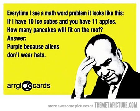 True story! Everytime i see a math word problem it looks like