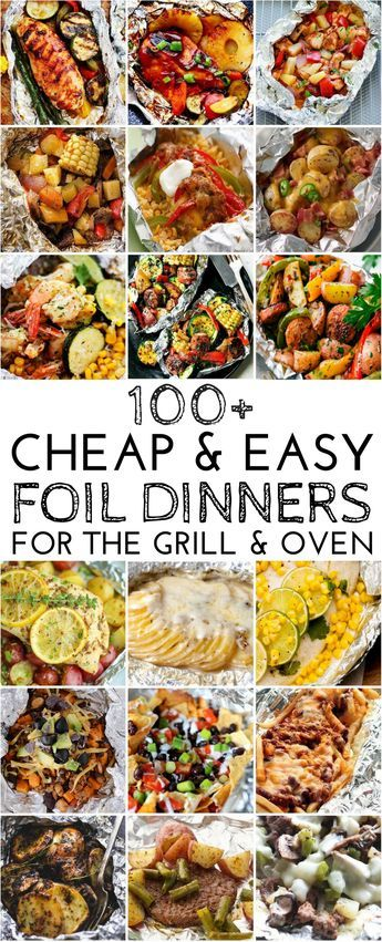 100 Cheap and Easy Foil Dinners for the Grill and Oven