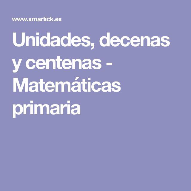 Unidades, decenas y centenas - Matemáticas primaria