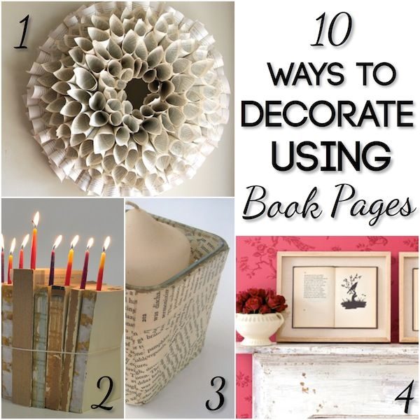 Using Book Pages In Home Decor One Would Hope That No Good Books Are Destroyed But Only Old Falling Apart Books Would Be Used