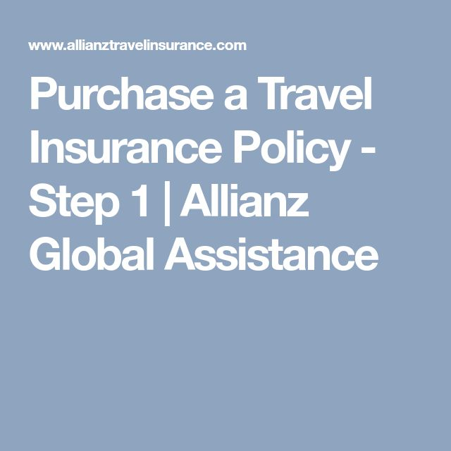 Purchase a Travel Insurance Policy - Step 1   Allianz Global Assistance