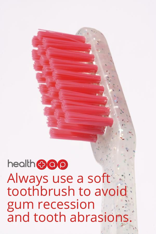 Don't be too rough with your gums!