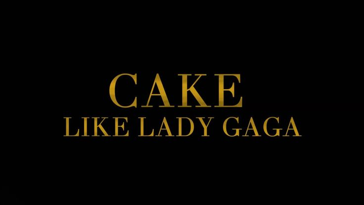 Lady Gaga - Cake (Like Lady Gaga) , (Lyric Video)
