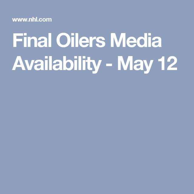 Final Oilers Media Availability - May 12
