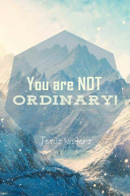 You are Not ordinary!