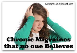 Mito Families!: Chronic Migraines that no one Believes