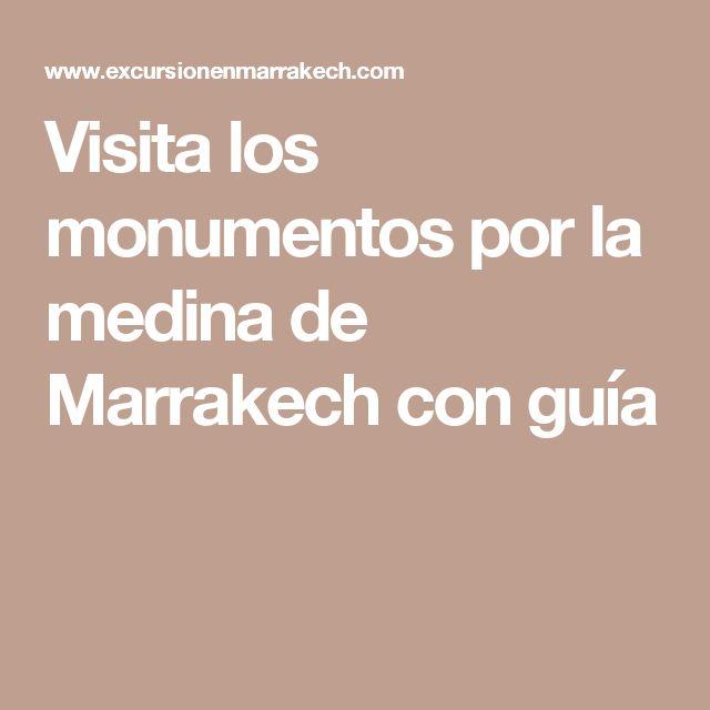 Visita los monumentos por la medina de Marrakech con guía