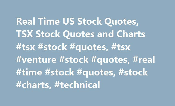 Real Time US Stock Quotes, TSX Stock Quotes and Charts #tsx #stock #quotes, #tsx #venture #stock #quotes, #real #time #stock #quotes, #stock #charts, #technical http://swaziland.remmont.com/real-time-us-stock-quotes-tsx-stock-quotes-and-charts-tsx-stock-quotes-tsx-venture-stock-quotes-real-time-stock-quotes-stock-charts-technical/  # Free Stock Trading Tips, Stock Trading Formulas and Penny Stocks. For Day Traders and Stock Market Investors to do research and keep track of their stocks…