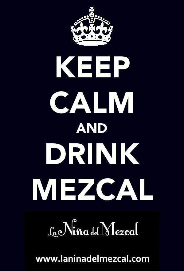 KEEP CALM and DRINK MEZCAL