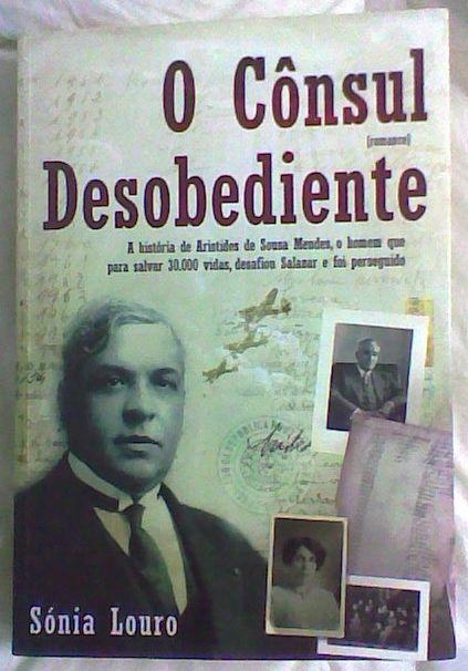 """""""O cônsul desobediente"""" por Sónia Louro. Bastante romanceado."""