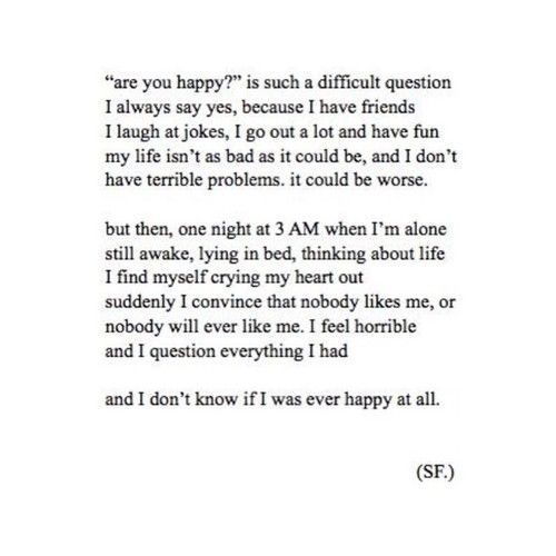 """""""are you happy?'' is such a difficult question"""