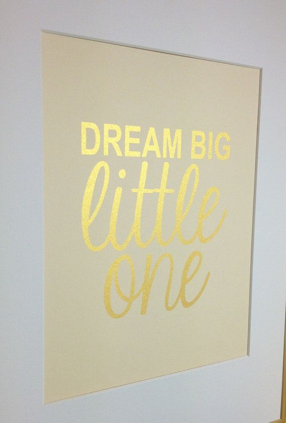 Nursery gold quote print Dream Big Little Big by metallicprints, $16.00