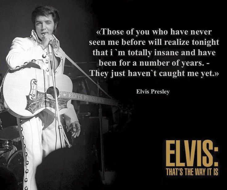 Famous Elvis Quotes: November 11th That's The Way It Is Images