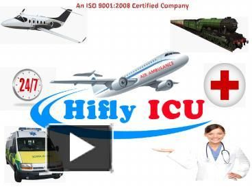 Get India's Best and High Quality Air Ambulance Service in Delhi, Kolkata and Guwahati by Hifly ICU. We provide low-cost and Reliable Air Ambulance and Train Ambulance Services with Best MD Doctor and Paramedical Team. More @ https://goo.gl/VCbkRI Web @ https://goo.gl/2B3z5J