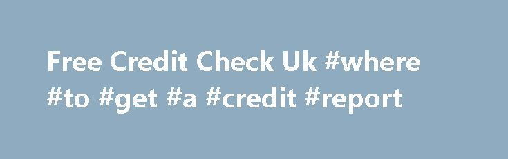 Free Credit Check Uk #where #to #get #a #credit #report http://credit.remmont.com/free-credit-check-uk-where-to-get-a-credit-report/  #credit check free uk # Free credit scores Lexington In barely 3 years, credit scoring has swept the loan business. Read More...The post Free Credit Check Uk #where #to #get #a #credit #report appeared first on Credit.