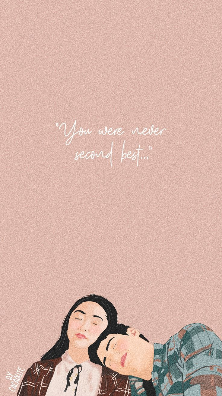 You Were Never Second Best Peter Kavinsky To All The Boys I Ve Loved Before Cute Couple Wallpaper Boys Wallpaper Movie Wallpapers