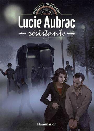 """""""Lucie Aubrac. Résistante"""" Flammarion Jeunesse"""
