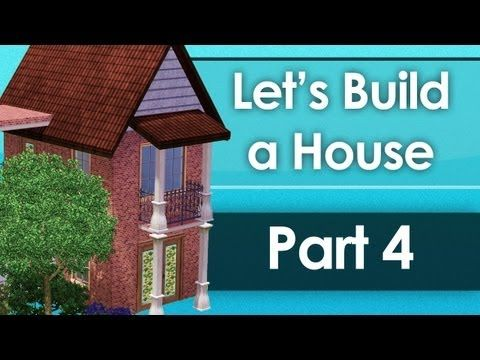 Let 39 s build a house part 4 youtube sims 3 home designs pinterest building and house - Design and build home virtually ...