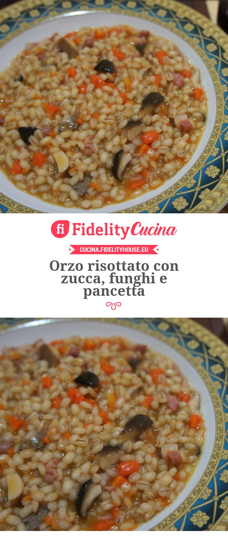 Orzo risottato con zucca, funghi e pancetta