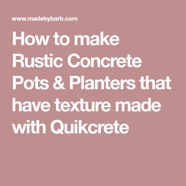 how to make concrete pots and planters