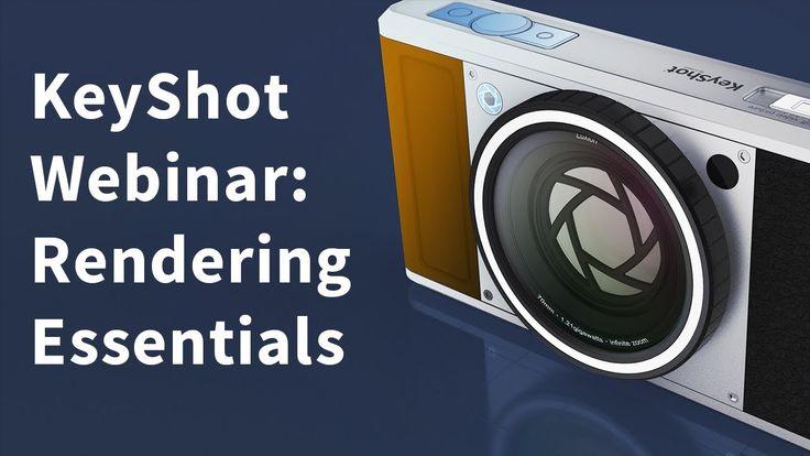 KeyShot Webinar 31: Rendering Essentials