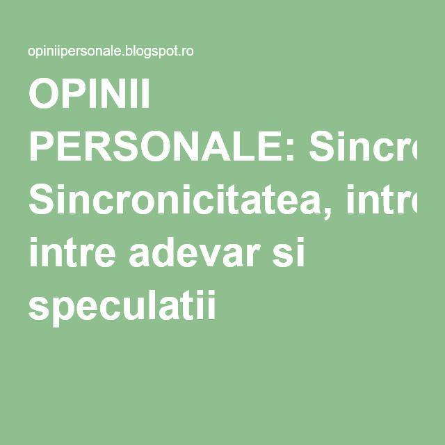 OPINII PERSONALE: Sincronicitatea, intre adevar si speculatii