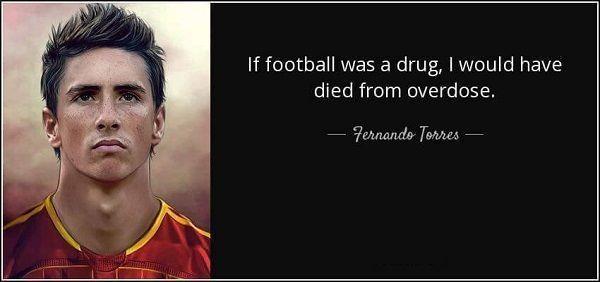 Jeśli piłka nożna byłaby narkotykiem to umarłbym z przedawkowania • Fernando Torres tak mówi o piłce nożnej • Wejdź i zobacz cytat >> #torres #quotes #football #soccer #sports #pilkanozna