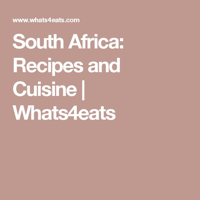 South Africa: Recipes and Cuisine | Whats4eats