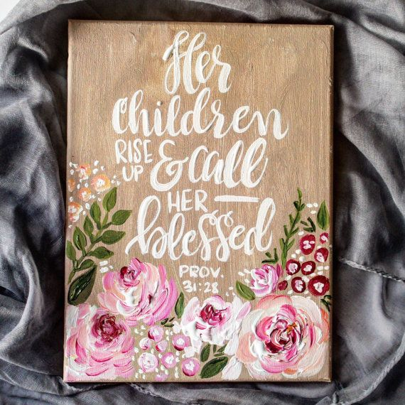 Gifts for Mom // Her Children Rise Up and Call Her Blessed // Mom Gift // Wife Gift // Anniversary Gift // Painting // Gift Idea //