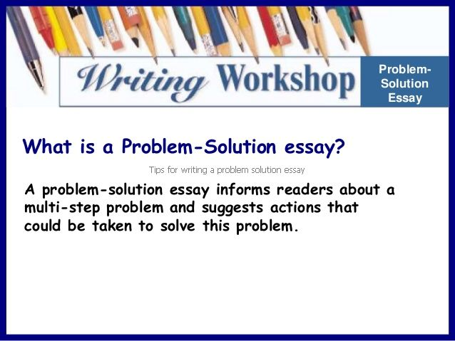 which advice would weaken a problem-solution essay Problem-solution essays are a common essay type below is a problem-solution essay on the topic of obesity and or get a peer (another student) to help you.