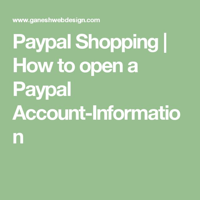 Paypal Shopping | How to open a Paypal Account-Information