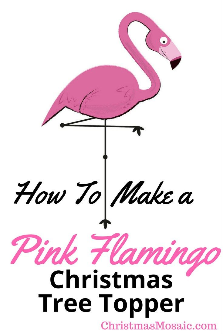 I Love The Idea Of A Flamingo Tree Topper But Wasn T Able To Find One So Decided Work Out How Make Pink Christmas