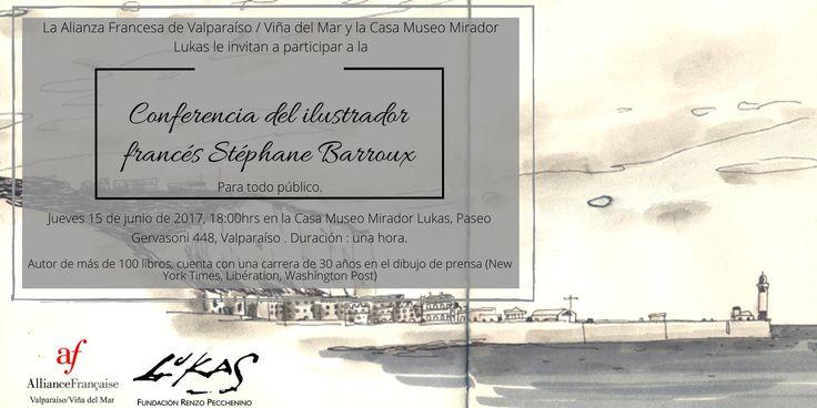 Este Jueves 15 de Junio 18:00hrs en el Museo Lukas   CONFERENCIA DE STEPHANE BARROUX #StephaneBarroux #Ilustrador #travel #Valparaiso #Chili #MuseoLukas   Para mayor información  comunicacioneslukas@gmail.com