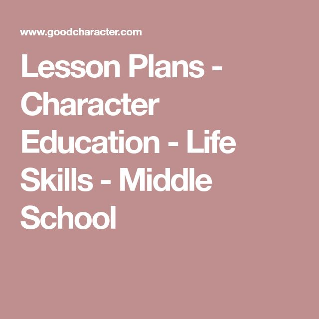 Lesson Plans - Character Education - Life Skills - Middle School