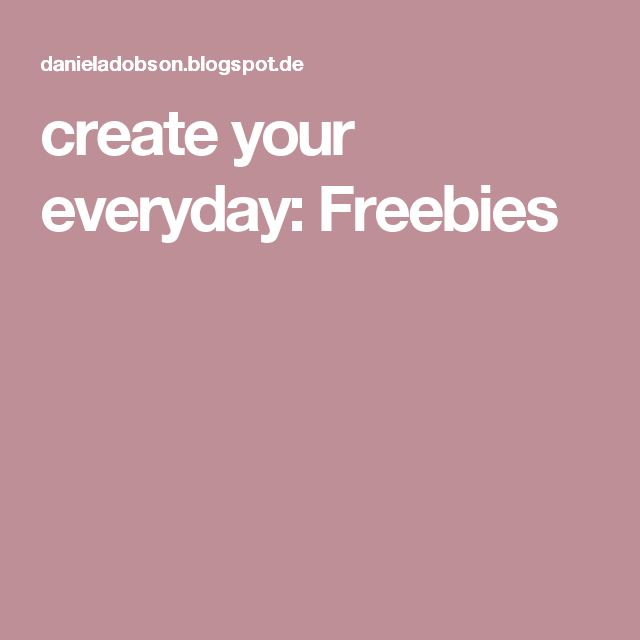create your everyday: Freebies