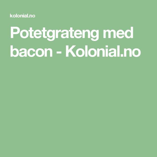 Potetgrateng med bacon - Kolonial.no
